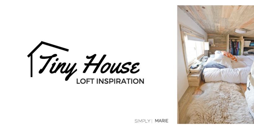 Tiny House Loft Inspiration - Simply | Marie blog