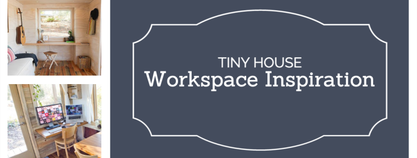 Tiny House Workspace Inspiration - Simply | Marie